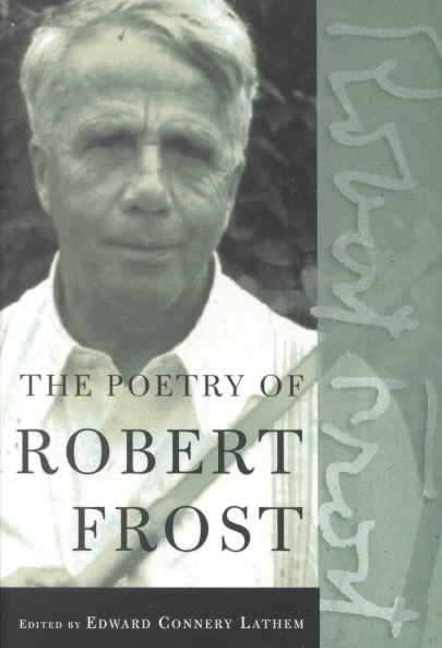 The Poetry of Robert Frost By Frost, Robert/ Lathem, Edward Connery
